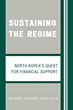 Sustaining the Regime: North Korea's Quest for Financial Support