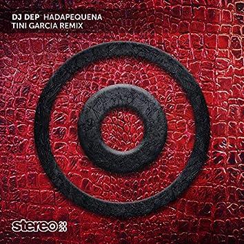Hadapequena (Tini Garcia Remix)