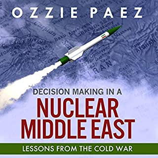 Decision Making in a Nuclear Middle East audiobook cover art