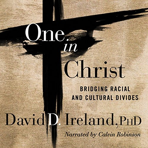 One in Christ: Bridging Racial and Cultural Divides audiobook cover art