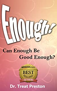 The Happiness Trap - Enough!: Can Enough Be Good Enough? (Advice & How To Book 1)