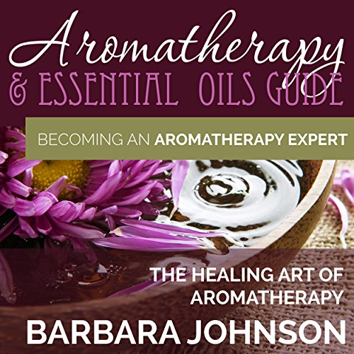 Aromatherapy & Essential Oils Guide audiobook cover art