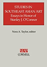 Studies in Southeast Asian Art: Essays in Honor of Stanley J. O'Connor (Science and Technology Series,)