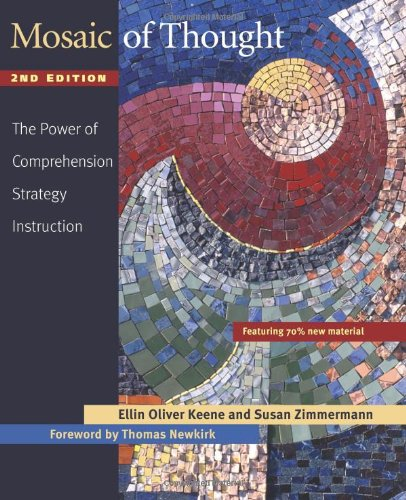 Mosaic of Thought: The Power of Comprehension Strategy Instruction, 2nd Edition