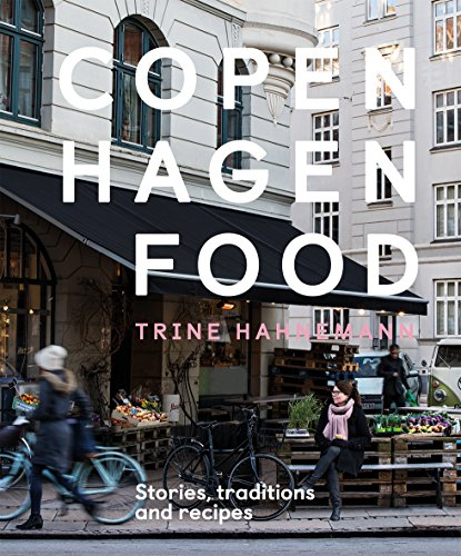 Compare Textbook Prices for Copenhagen Food: Stories, Tradition and Recipes  ISBN 9781787131279 by Hahnemann, Trine,Leth, Columbus
