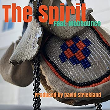 The Spirit (feat. Mob Bounce)