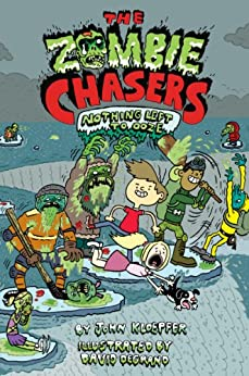 The Zombie Chasers #5: Nothing Left to Ooze: Nothing Left to Ooze, The by [John Kloepfer, David DeGrand]