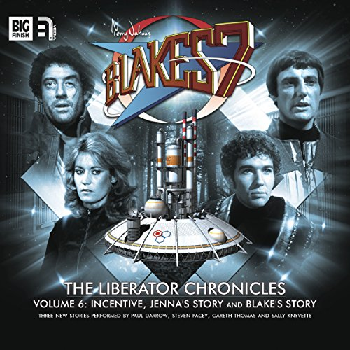 Blake's 7 - The Liberator Chronicles, Volume 6                   De :                                                                                                                                 Peter Anghelides,                                                                                        Steve Lyons,                                                                                        Mark Wright,                   and others                          Lu par :                                                                                                                                 Gareth Thomas,                                                                                        Paul Darrow,                                                                                        Sally Knyvette,                   and others                 Durée : 2 h et 56 min     Pas de notations     Global 0,0