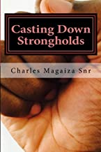 Casting Down Strongholds: 21 Days of Fasting & Prayer to Deal With Stubborn Situations