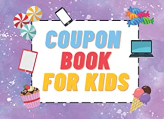 Coupon Book For Kids: Blank Booklet of 40 Fillable DIY Vouchers to Reward Children. Great for Parents and Teachers.