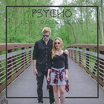 Psycho (feat. Rachel Neave)