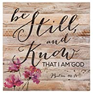 P. Graham Dunn Be Still and Know That I Am God 12 x 12 inch Pine Wood Plank Wall Sign Plaque