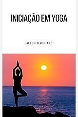 Iniciação em Yoga (AUTO-AJUDA E DESENVOLVIMENTO PESSOAL Livro 61) eBook Kindle