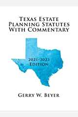 Texas Estate Planning Statutes with Commentary: 2021-2023 Edition Paperback