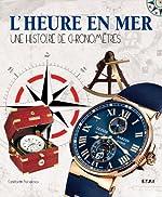 L'heure en mer - Une histoire de chronomètres de Constantin Pârvulesco