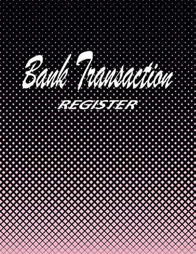 Bank Transaction Register Book: Checking Account Ledger, 6 Column Payment Record Tracker Log, Check Log Book, Debit Card Ledger, Checkbook Register ... Savings Account Ledger, (Black Pink Style
