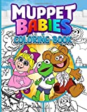 Muppet Babies Coloring Book: Great Adult Coloring Books For Men And Women