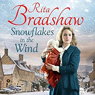 Snowflakes in the Wind                   By:                                                                                                                                 Rita Bradshaw                               Narrated by:                                                                                                                                 Janine Birkett                      Length: 12 hrs and 48 mins     90 ratings     Overall 4.5
