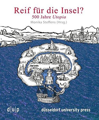 Reif für die Insel?: 500 Jahre Utopia