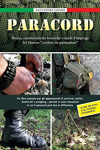 """PARACORD: Storia, caratteristiche tecniche e modi d'impiego del famoso """"cordino da paracadute"""""""