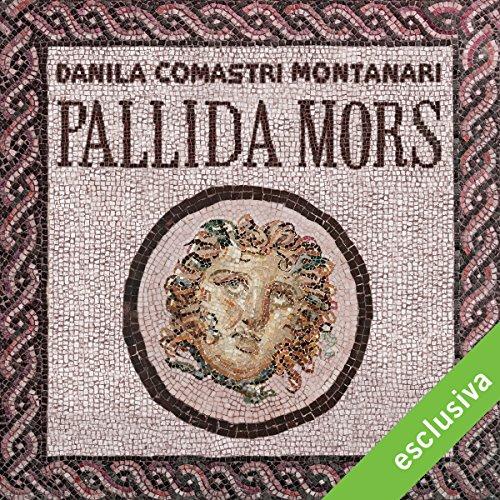 Pallida mors (Publio Aurelio Stazio, L'investigatore dell'antica Roma 17) | Danila Comastri Montanari