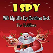 I Spy With My Little Eye Christmas Book For Toddlers: A Festive Coloring Book Featuring Beautiful Winter Landscapes and He...