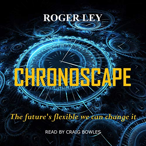Chronoscape Audiobook By Roger Ley cover art