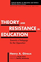 Theory and Resistance in Education: Towards a Pedagogy for the Opposition, 2nd Edition (Critical Studies in Education and Culture Series)