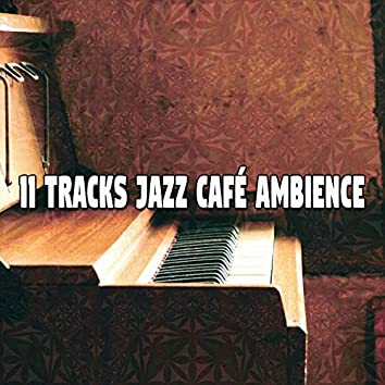 11 Tracks Jazz Café Ambience