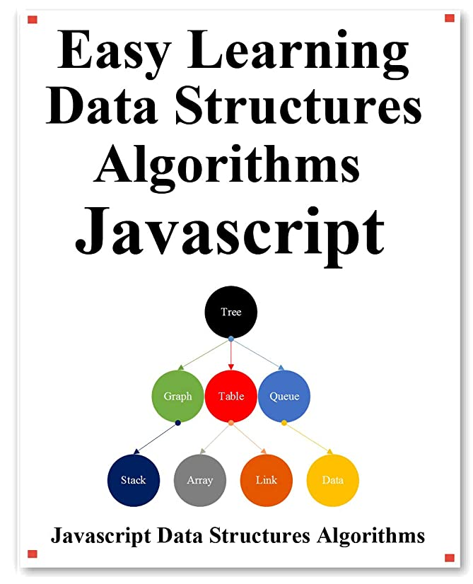 摂動誰でもおっとEasy Learning Data Structures & Algorithms Javascript: Classic data structures and algorithms in JavaScript (English Edition)