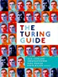 Copeland, Bowen, Sprevak and Wilson, The Turing Guide