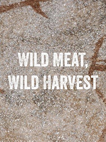 Wild Meat, Wild Harvest