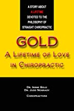 Gold - A Lifetime of Love in Chiropractic