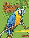 The Supersmart Parrot (Lightning Bolt Books)