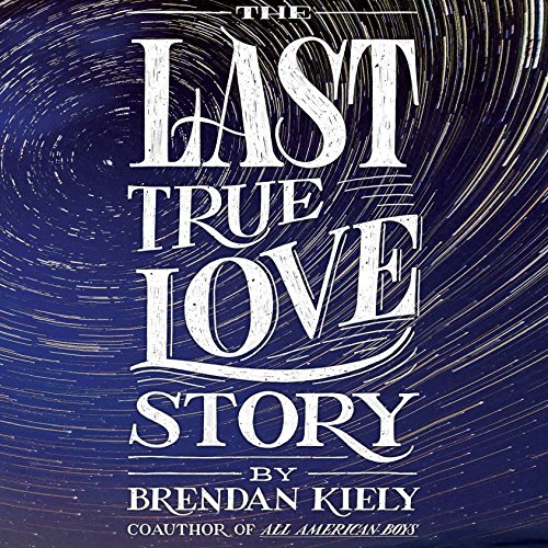 The Last True Love Story audiobook cover art