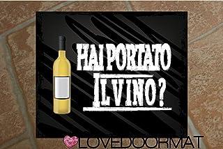 """Tappeto""""HAI PORTATO IL VINO BIANCO ?"""" personalizzabile in feltrogomma cm. 60x50x0,3 LOVEDOORMAT Marchio Registrato Handmad..."""