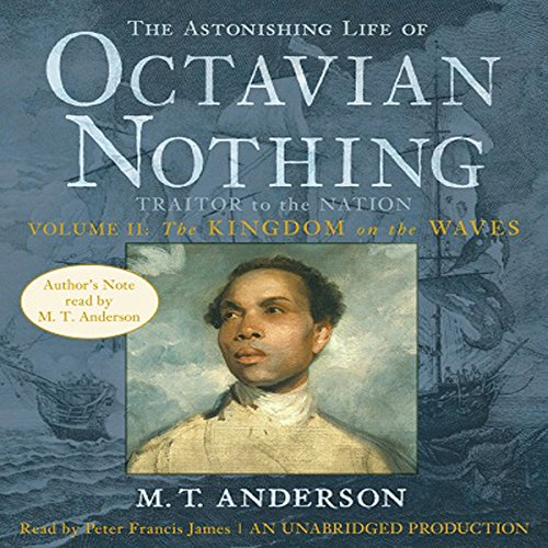 The Astonishing Life of Octavian Nothing audiobook cover art