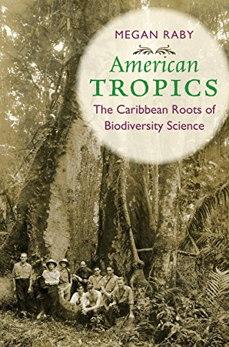 Compare Textbook Prices for American Tropics: The Caribbean Roots of Biodiversity Science Flows, Migrations, and Exchanges Illustrated Edition ISBN 9781469635606 by Raby, Megan