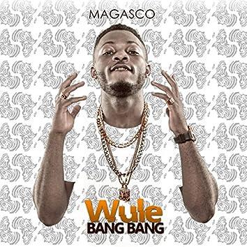 Wule Bang Bang