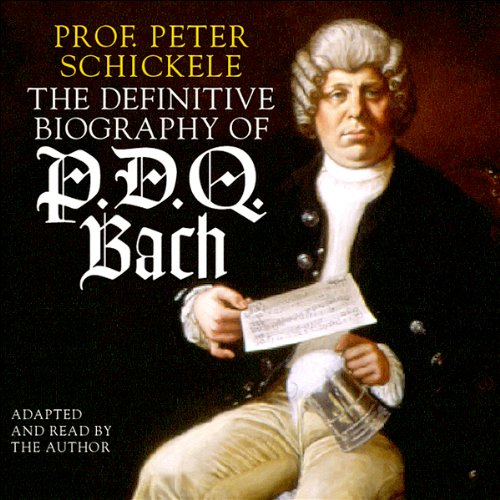 The Definitive Biography of P.D.Q. Bach audiobook cover art