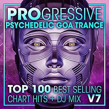 Progressive Psychedelic Goa Trance Top 100 Best Selling Chart Hits + DJ Mix V7
