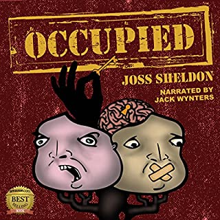 Occupied                   By:                                                                                                                                 Joss Sheldon                               Narrated by:                                                                                                                                 Jack Wynters                      Length: 12 hrs and 16 mins     4 ratings     Overall 4.3