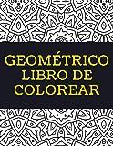 Geométrico Libro de Colorear: Libro de Colorear Geométrico, Más de 50 Páginas Para Colorear, Caleidoscopio, Geometría Sagrada Libro para Colorear para ... - 🔥 Horas de Diversión Garantizadas! ✅ 🇪🇦