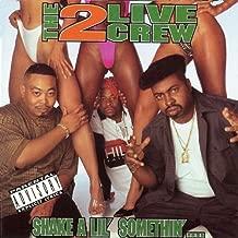 Shake A Lil' Somethin' [Explicit]