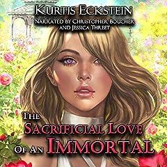 The Sacrificial Love of an Immortal