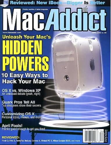 MacAddict April 2002 w/CD Unleash Your Mac's Hidden Powers, New iBook Reviewed, 10 Easy Ways to Hack Your Mac, Os X vs Windows XP, Quark Pros Tell All, Customizing OS X, April Fools Pranks, Make Slide-Show Screen Saver, Make Music Without Instruments