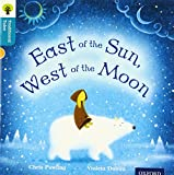 Oxford Reading Tree Traditional Tales: Level 9: East of the Sun, West of the Moon (Traditional Tales. Stage 9)