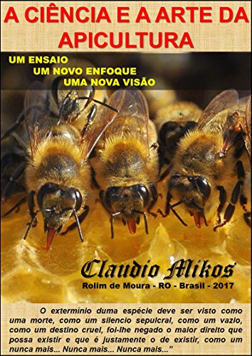 A CIÊNCIA E A ARTE DA APICULTURA (Portuguese Edition)