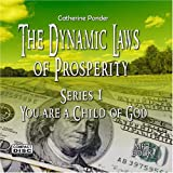 The Dynamic Laws of Prosperity Series 1 : You are a Child of God - by Catherine Ponder