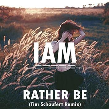 Rather Be (feat. Mari Makatsaria) [Tim Schaufert Remix]
